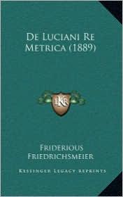 De Luciani Re Metrica (1889) - Friderious Friedrichsmeier