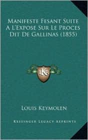 Manifeste Fesant Suite A L'Expose Sur Le Proces Dit De Gallinas (1855) - Louis Keymolen