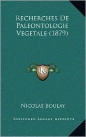 Recherches De Paleontologie Vegetale (1879) - Nicolas Boulay