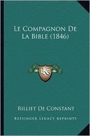 Le Compagnon de La Bible (1846) - Rilliet De Constant (Translator)