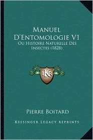 Manuel D'Entomologie V1: Ou Histoire Naturelle Des Insectes (1828)