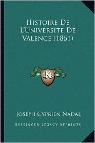 Histoire de L'Universite de Valence (1861) - Joseph Cyprien Nadal