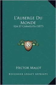 L'Auberge Du Monde: Ida Et Carmelita (1877) - Hector Malot