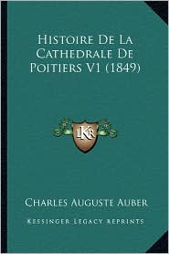 Histoire de La Cathedrale de Poitiers V1 (1849) - Charles Auguste Auber