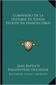 Compendio de La Historia de Espana Escrito En Frances (1863)