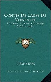 Contes de L'Abbe de Voisenon: Et Poesies Fugitives Du Meme Auteur (1880) - J. Renneval