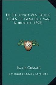 de Philippica Van Paulus Tegen de Gemeente Van Korinthe (1893) - Jacob Cramer