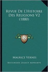 Revue de L'Histoire Des Religions V2 (1880)