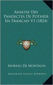 Analyse Des Pandectes De Pothier En Francais V1 (1824) - Moreau De Montalin