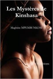 Les Myst Res De Kinshasa - Magloire Mpembi Nkosi