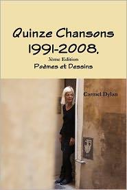 Quinze Chansons 1991-2008 ,3 Me Edition - Carmel Dylan