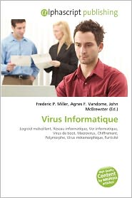Virus Informatique - Frederic P. Miller (Editor), Agnes F. Vandome (Editor), John McBrewster (Editor)