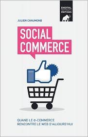 Social Commerce: Quand Le E-Commerce Rencontre Le Web D'Aujourd'hui - Julien Chaumond, Caroline Saint-Lu (Illustrator)