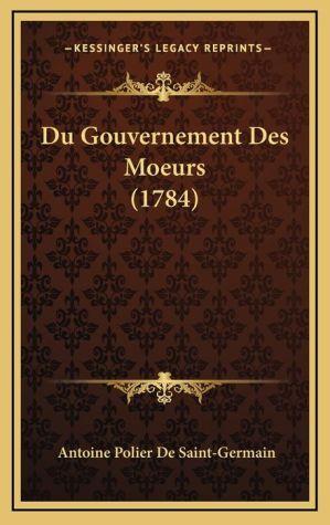 Du Gouvernement Des Moeurs (1784)