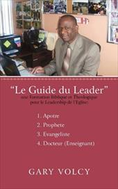 Le Guide Du Leader Tome I - VOLCY, GARY