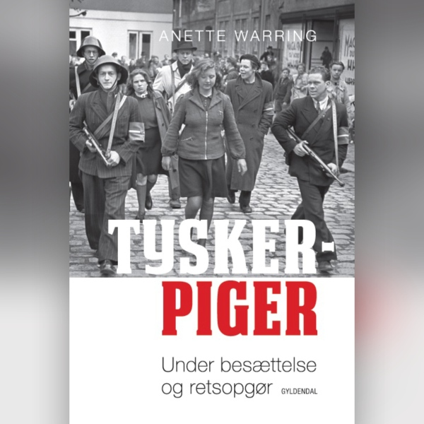 Tyskerpiger: Under besættelse og retsopgør, Hörbuch, Digital, 1, 571min - Anette Warring