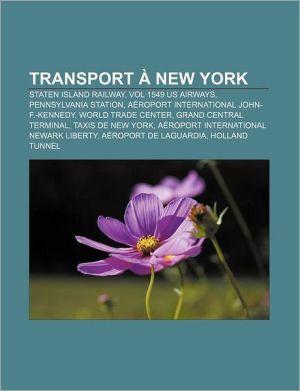 Transport New York - Source Wikipedia, Livres Groupe (Editor)
