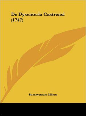 De Dysenteria Castrensi (1747) - Buenaventura Milans