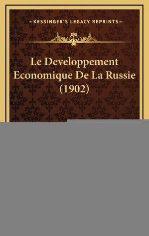 Le Developpement Economique de La Russie (1902) - Jules Machat