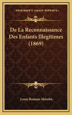 de La Reconnaissance Des Enfants Illegitimes (1869) - Louis Romain Morelot