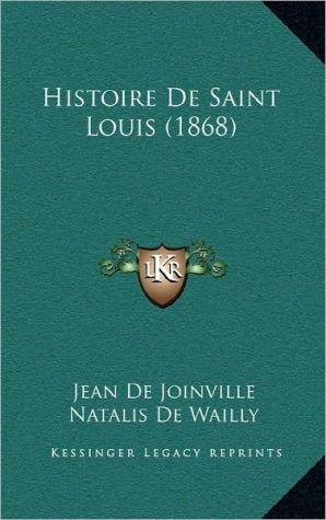 Histoire de Saint Louis (1868) - Jean De Joinville, Natalis De Wailly