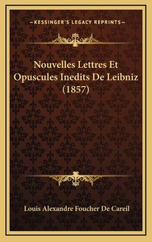 Nouvelles Lettres Et Opuscules Inedits de Leibniz (1857)