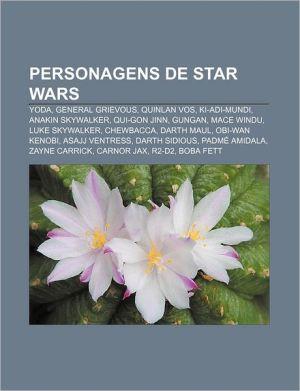 Personagens de Star Wars: Yoda, General Grievous, Quinlan Vos, KI-Adi-Mundi, Anakin Skywalker, Qui-Gon Jinn, Gungan, Mace Windu, Luke Skywalker - Fonte Wikipedia