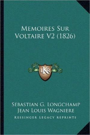 Memoires Sur Voltaire V2 (1826)