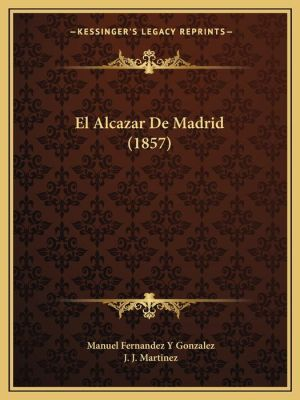 El Alcazar De Madrid (1857)