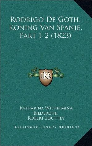 Rodrigo de Goth, Koning Van Spanje, Part 1-2 (1823)