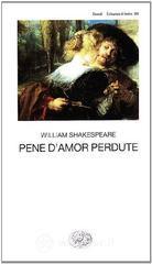 Pene d'amor perdute - Shakespeare William