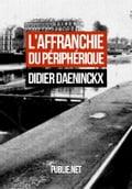 L'affranchie du périphérique - Didier Daeninckx
