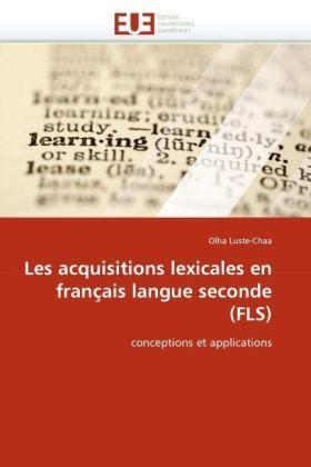 Les acquisitions lexicales en français langue seconde (FLS) - conceptions et applications