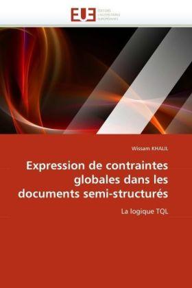Expression de contraintes globales dans les documents semi-structurés - La logique TQL - Khalil, Wissam