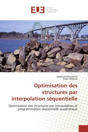 Optimisation des structures par interpolation séquentielle - Optimisation des structures par interpolation et programmation séquentielle quadratique - Khamlichi, Abdellatif / Abboud, Nabil