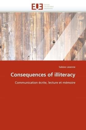 Consequences of illiteracy - Communication écrite, lecture et mémoire - Lesenne, Sabine