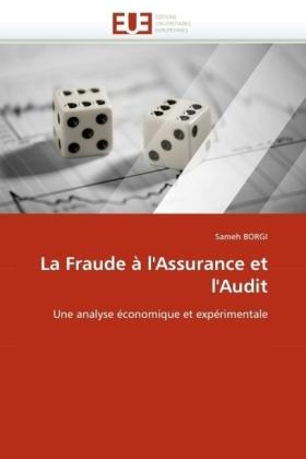 La Fraude à l'Assurance et l'Audit - Une analyse économique et expérimentale - Borgi, Sameh