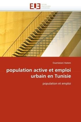 population active et emploi urbain en Tunisie - population et emploi - Hatem, Ouertatani