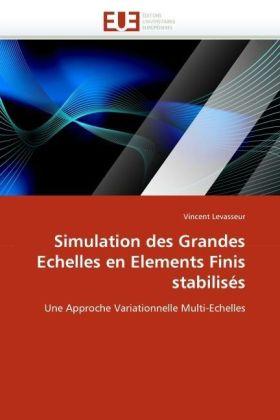 Simulation des Grandes Echelles en Elements Finis stabilisés - Une Approche Variationnelle Multi-Echelles - Levasseur, Vincent