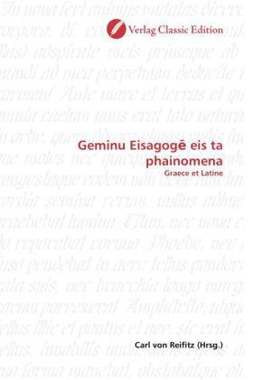 Geminu Eisagog  eis ta phainomena - Graece et Latine - Reifitz, Carl von (Hrsg.)