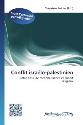 Conflit israélo-palestinien - Entre désir de reconnaissance et conflit religieux - Poirier, Chrystèle (Hrsg.)