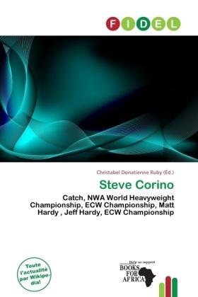 Steve Corino - Catch, NWA World Heavyweight Championship, ECW Championship, Matt Hardy , Jeff Hardy, ECW Championship - Donatienne Ruby, Christabel (Hrsg.)