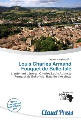 Louis Charles Armand Fouquet de Belle-Isle - Lieutenant général, Charles Louis Auguste Fouquet de Belle-Isle, Bataille d'Assietta - Humphrey, Lóegaire (Hrsg.)