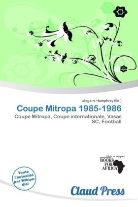 Coupe Mitropa 1985-1986 - Coupe Mitropa, Coupe internationale, Vasas SC, Football - Humphrey, Lóegaire (Hrsg.)