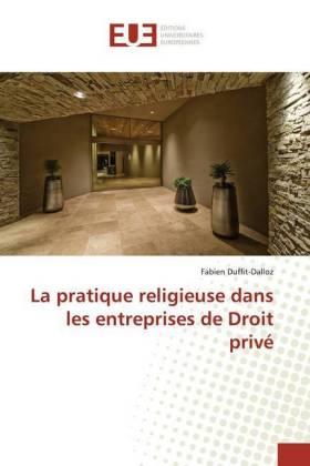 La pratique religieuse dans les entreprises de Droit privé
