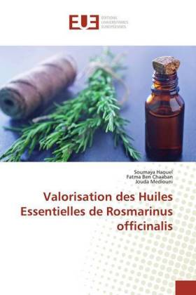 Valorisation des Huiles Essentielles de Rosmarinus officinalis - Haouel, Soumaya / Ben Chaaban, Fatma / Mediouni, Jouda