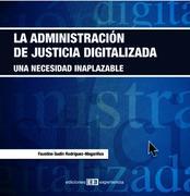 Faustino Gudín Rodríguez-Magariños: La administración de la justicia digitalizada