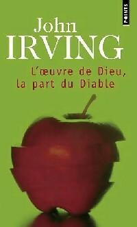 L'Oeuvre de Dieu, la part du Diable - John Irving