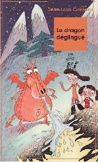 Le dragon déglingué - Jean-Loup Craipeau