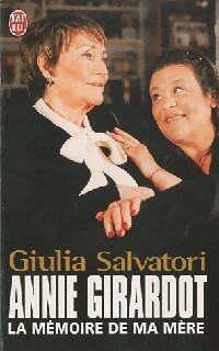 Annie Girardot, la mémoire de ma mère - Giulia Salvatori